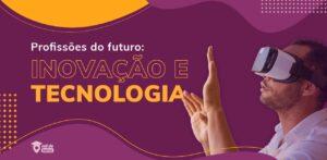 carreiras na área de tecnologia e inovação